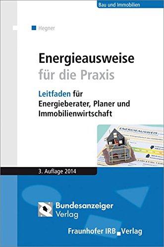 Energieausweise für die Praxis: Leitfaden für Energieberater, Planer und Immobilienwirtschaft. Taschenbuch – 4. April 2014 Hans-Dieter Hegner Fraunhofer IRB Verlag 3816787177 Bau- und Umwelttechnik