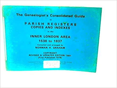 Genealogist's Consolidated Guide to Parish Registers, Copies