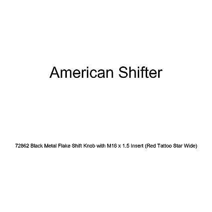 Red Tattoo Star Wide American Shifter 72862 Black Metal Flake Shift Knob with M16 x 1.5 Insert