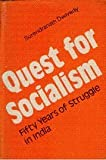 Quest for Socialism : Fifty Years of Struggle for India, Dwivedy, S., 0391031562