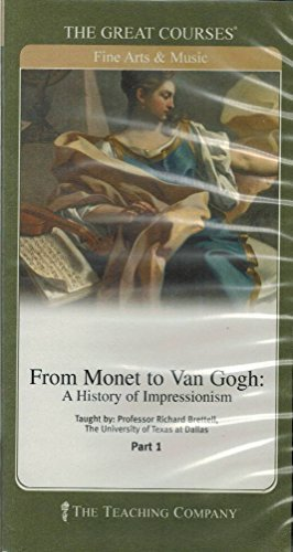 The Great Courses: Fine Arts & Music, From Monet to Van Gogh: A History of Impressionism (Monet Van Gogh)
