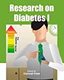 Research on Diabetes I, Iconcept Press, 1477555013