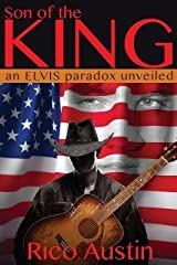 [ SON OF THE KING: AN ELVIS PARADOX UNVEILED Paperback ] Austin, Rico ( AUTHOR ) Feb - 25 - 2014 [ Paperback ] Paperback