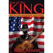 [ SON OF THE KING: AN ELVIS PARADOX UNVEILED Paperback ] Austin, Rico ( AUTHOR ) Feb - 25 - 2014 [ Paperback ]