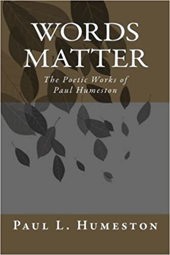 Words Matter: The Poetic Works of Paul Humeston