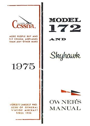 Cessna Pilots - Cessna 172M 1975 Skyhawk Owner's Manual (POH): Pilot Operating Handbook / Aircraft Flight Manual