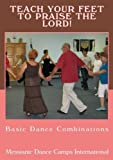 Teach Your Feet to Praise the Lord! Basic Dance Combinations
