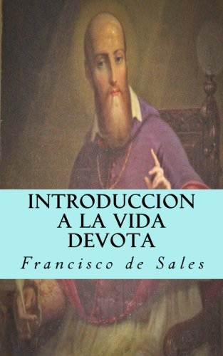 Introduccion a la vida devota (Spanish Edition) [Francisco de Sales] (Tapa Blanda)