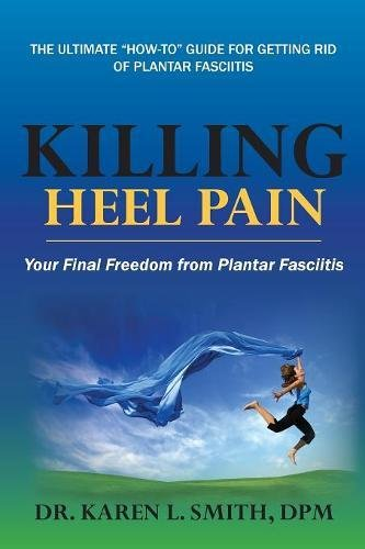 Download Killing Heel Pain: Your Final Freedom from Plantar Fasciitis pdf
