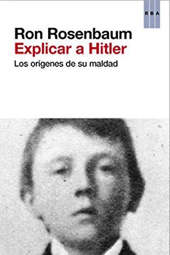 Explicar a Hitler (ENSAYO Y BIOGRAFIA): Amazon.es: ROSENBAUM ...