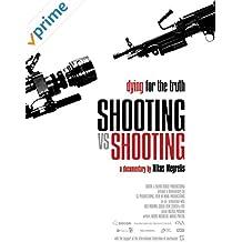 Shooting Vs. Shooting