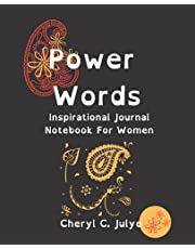 POWER WORDS INSPIRATIONAL JOURNAL NOTEBOOK FOR WOMEN: EMPOWERING THE STORY YOU SAY OVER YOUR LIFE