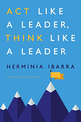 Act Like a Leader, Think Like a Leader by Harvard Business School Press