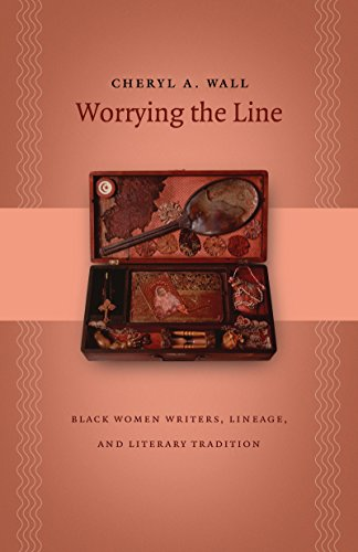 Worrying the Line: Black Women Writers, Lineage, and Literary Tradition (Gender and American Culture)