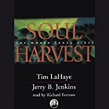 Soul Harvest: Left Behind, Volume 4 Audiobook by Tim LaHaye, Jerry B. Jenkins Narrated by Richard Ferrone