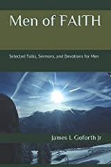Men of Faith: Selected Talks, Sermons, and Devotions for Men Paperback