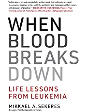 When Blood Breaks Down: Life Lessons from Leukemia