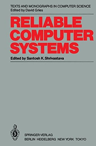 Reliable Computer Systems: Collected Papers of the Newcastle Reliability Project (Monographs in Computer -