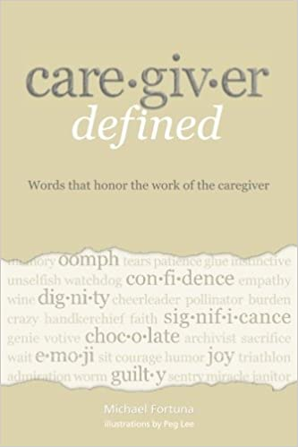 Caregiver Defined: Words that honor the work of the caregiver
