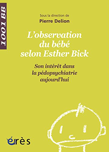 L'observation directe du bébé selon Esther Bick (French Edition)From ERES