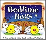 img - for Bedtime Bugs: A Pop-up Good Night Book by David A. Carter by Carter, David A. Pop Edition (5/25/2010) book / textbook / text book