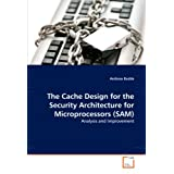 The Cache Design for the Security Architecture for Microprocessors (SAM): Analysis and Improvement