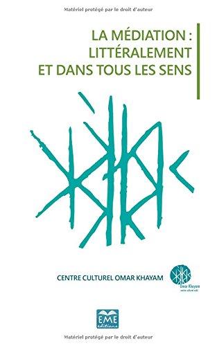 Read Online MEDIATION LITTERALEMENT ET DANS TOUS LES SENS (LA) (French Edition) pdf