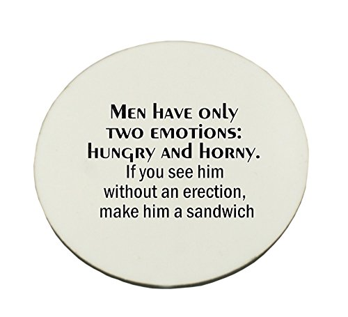 circle-mousepad-with-men-have-only-two-emotions-hungry-and-horny-if-you-see-him-without-an-erection-