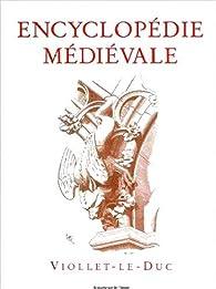 Encyclopédie médiévale par Eugène Viollet-le-Duc