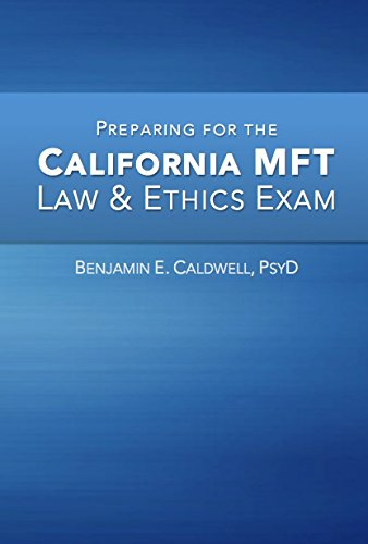 Preparing for the California MFT Law and Ethics Exam