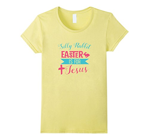 Women's Silly Rabbit Easter Is For Jesus Shirt With Cross And Bunny Small Lemon (Outfits For Tweens)