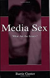 Media Sex: What Are the Issues? (Routledge Communication Series)