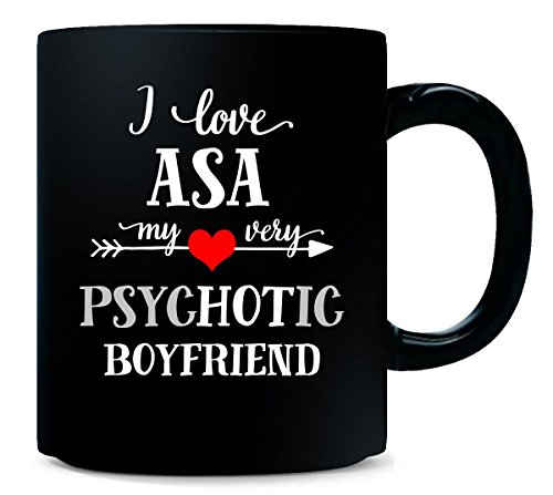 I Love Asa My Very Psychotic Boyfriend. Gift For Her - Mug