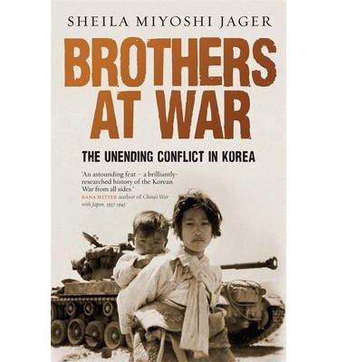 Brothers at War: The Unending Conflict in Korea (Hardback) - Common