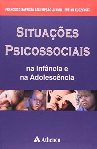 Situaçoes Psicossociais. Na Infancia E Na Adolescencia