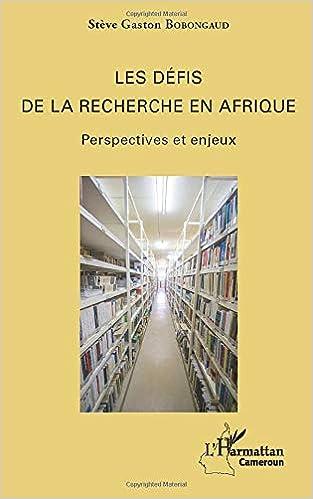 Les Defis De La Recherche En Afrique Perspectives Et Enjeux