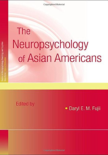The Neuropsychology of Asian Americans (Studies on Neuropsychology, Neurology and Cognition)