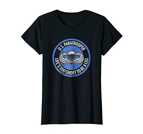 Womens US Paratrooper Life Is Too Short To Be A Leg T Shirt Medium ()