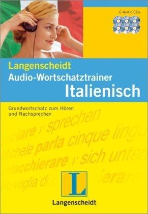 Langenscheidt Audio-Wortschatztrainer Italienisch - 6 Audio-CDs: Grundwortschatz zum Hören und Nachsprechen