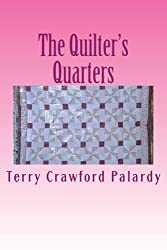 The Quilter's Quarters (Mysteries in The Quilter's Quarters Book 1)