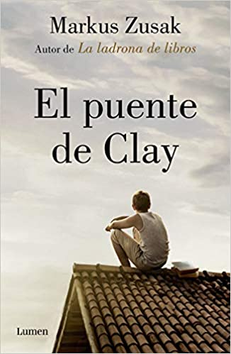 El puente de Clay (NARRATIVA): Amazon.es: Markus Zusak, Laura Martín de Dios;Laura Manero Jiménez;: Libros