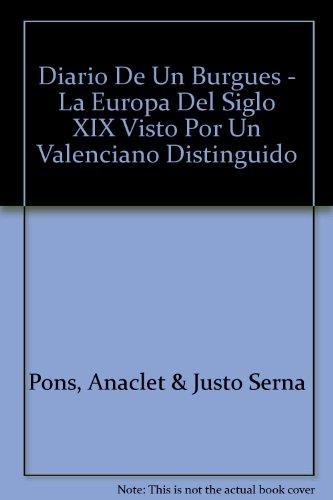Diario De Un Burgues - La Europa Del Siglo XIX Visto Por Un Valenciano Distinguido