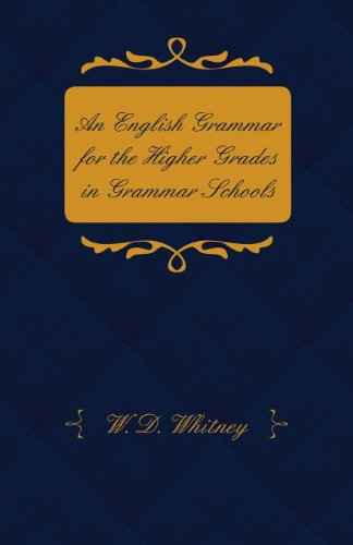 An English Grammar for the Higher Grades in Grammar Schools - Adapted from 'Essentials of English Grammar'