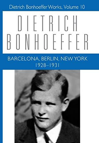 Barcelona, Berlin, New York: 1928-1931 (Dietrich Bonhoeffer Works, Vol. 10) (Barcelona Brands)
