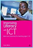 Improving Literacy with ICT : Ideas and Resources for Teaching Ages 7-12, Millum Trevor and Carey Rosalind, 1441192395
