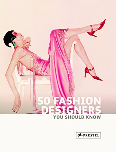 50 Fashion Designers You Should Know (50's (Designer Series Collection)