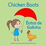 img - for Chicken Boots: Botas de Galinha : Babl Children's Books in Portuguese and English (Portuguese Edition) book / textbook / text book