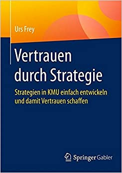 Book Vertrauen durch Strategie: Strategien in KMU einfach entwickeln und damit Vertrauen schaffen