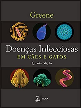 Doencas Infecciosas em Caes e Gatos: Craig E. Greene: 9788527726900: Amazon.com: Books