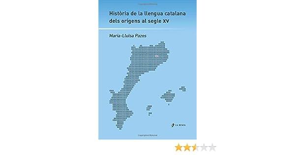 Història De La Llengua Catalana: Amazon.es: Pazos, Maria Luisa: Libros